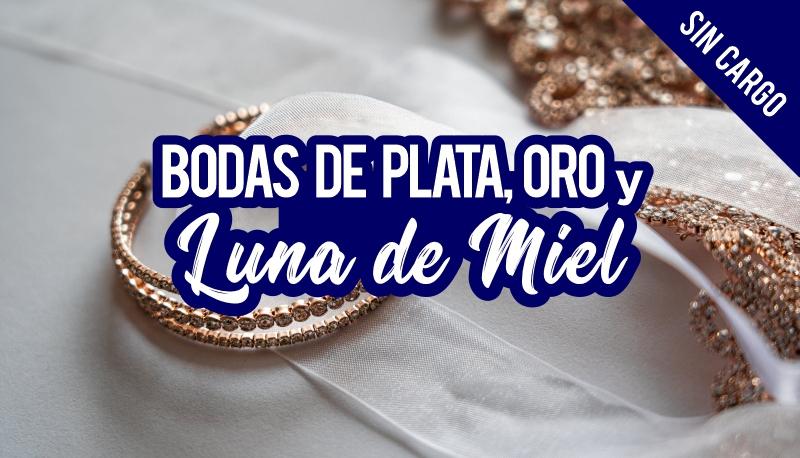 Luna de Miel - Bodas de Plata - Bodas de Oro
